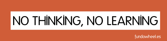 no thinking no learning